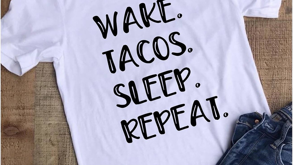 Wake Tacos Sleep Repeat Tee