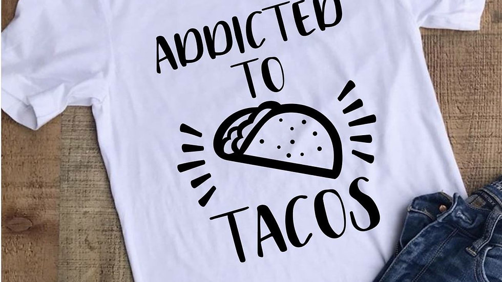 Addicted to Tacos Tee