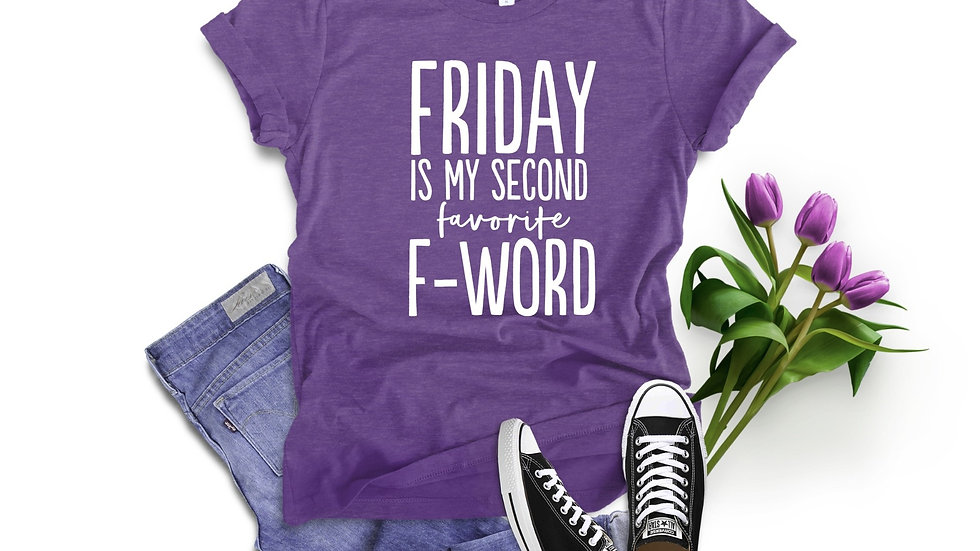 Friday is my Second Favorite F-word Tee