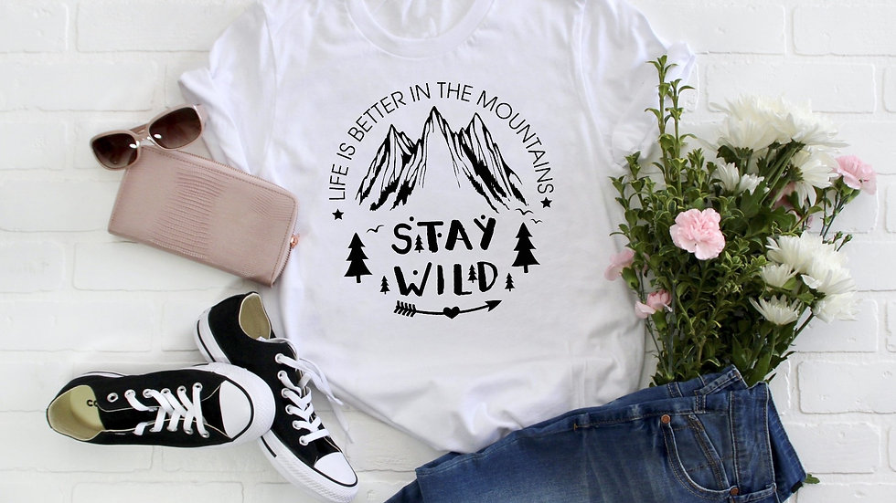 Stay Wild - Life is Better in the Mountains Tee