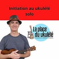 IMAGE_INITIATION_UKULELE_SOLO.jpg