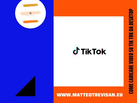 Come caricare i video su Tik Tok da Desktop