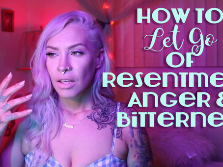 How to Let Go of Resentment, Anger & Bitterness and Learn to Forgive