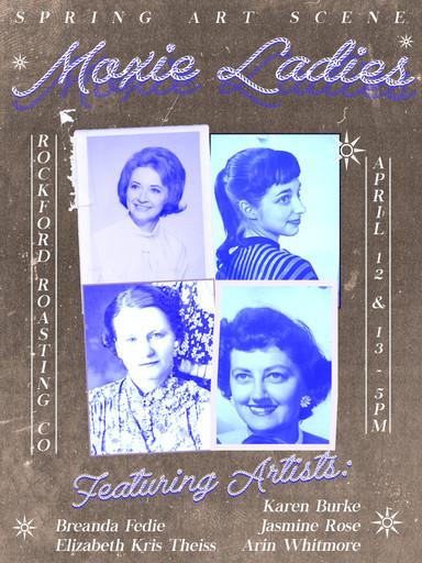 Moxie Ladies Art Show @ Rockford Roasting Company