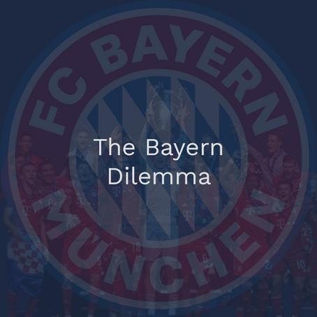 The Bayern Dilemma