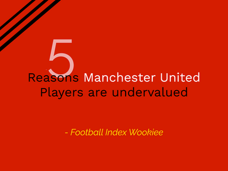 5 Reasons Manchester United Players are Undervalued
