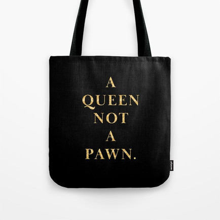 A Queen Not a Pawn Bag