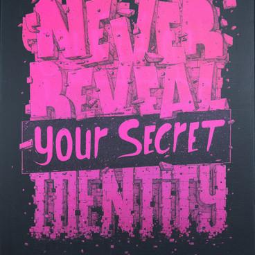 Never reveal your secret identity