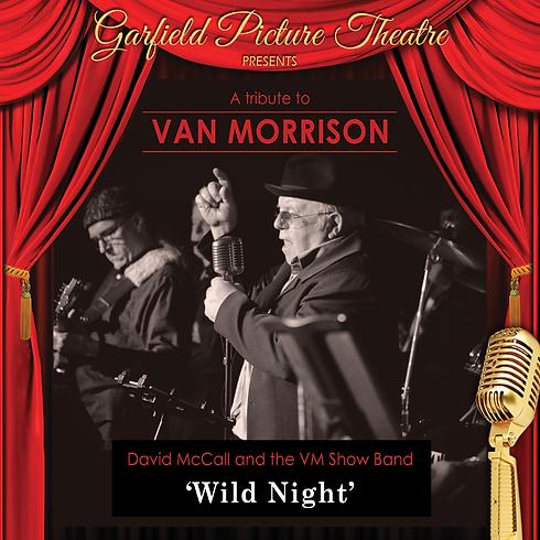 A TRIBUTE TO VAN MORRISON 'WILD NIGHT' – Saturday 5th June