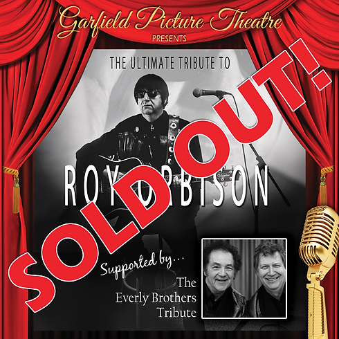 SOLD OUT! THE ULTIMATE TRIBUTE TO ROY ORBISON – Saturday 18th April