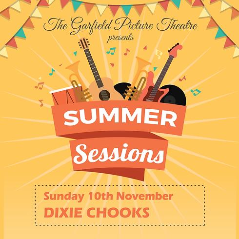 'SUMMER SESSIONS' DIXIE CHOOKS – Sunday 10th November