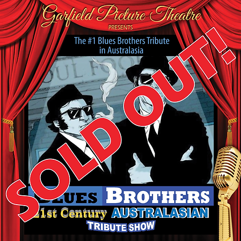 SOLD OUT! BLUES BROTHERS 21ST CENTURY AUSTRALASIAN TRIBUTE SHOW – Saturday 14th December