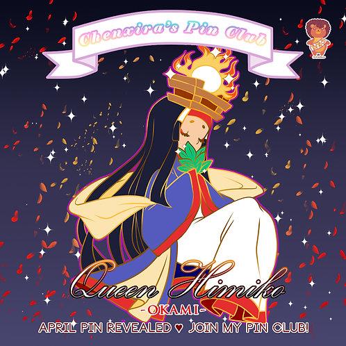 Queen Himiko ♥ Pin