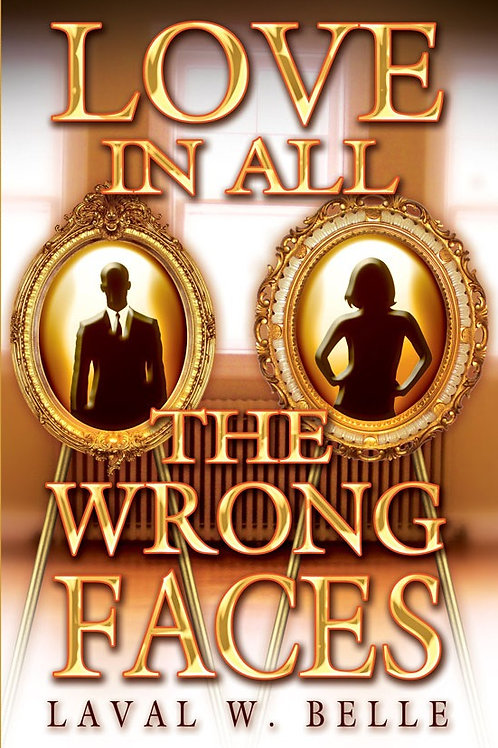 """Love In All The Wrong Faces"""