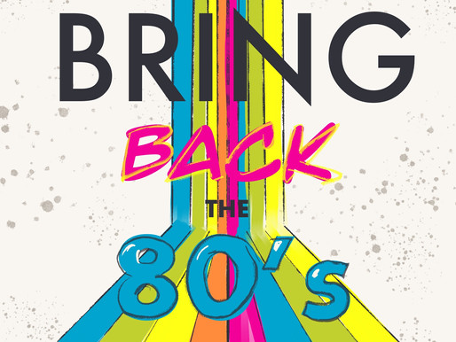 Bring Back The 80's