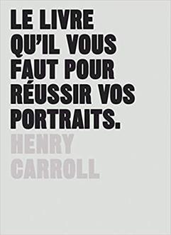 Le Livre Qu'il Vous Faut Pour Réussir Vos Portraits