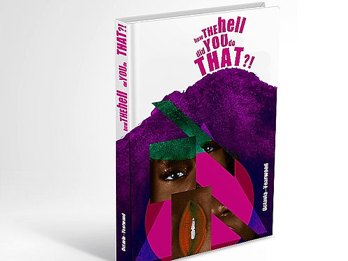 Hardcover: How The Hell Did You Do That?!  (Book+Shipping)