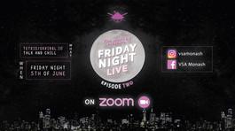 VSA Monash Presents: Friday NIGHT LIVE on ZOOM