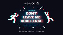 VSA VIC presents: Don't Leave Me Challenge