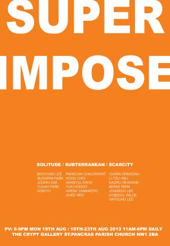 2013 GROUP EXHIBITION 'SUPER IMPOSE', THE CRYPT GALLERY, (London, UK)