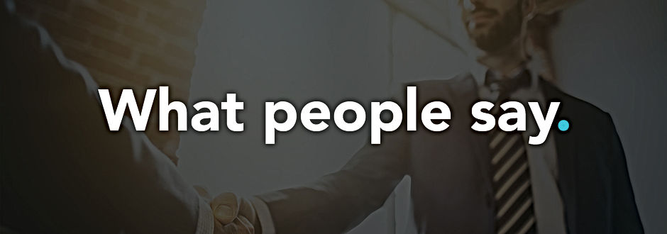 People shaking hands with the heading: What people say.