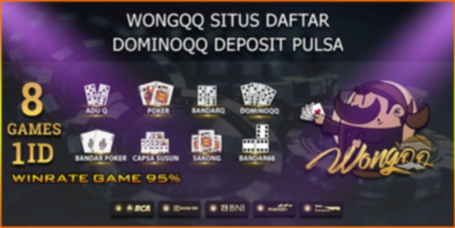 wongqq situs daftar dominoqq deposit pul