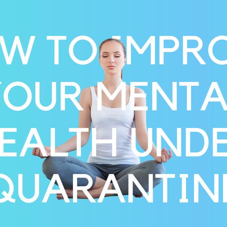 5 Ways to Improve Your Mental Health Under Quarantine