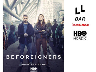 ✨✨ LL BAR RECOMIENDA ✨✨ - BEFOREIGNERS (HBO) -