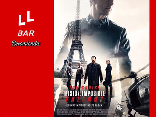 ✨✨ LLBAR RECOMIENDA... ✨✨ - MISSION IMPOSSIBLE: FALLOUT -