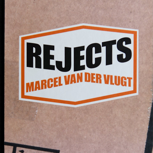 Rejects by Marcel Van Der Vlugt