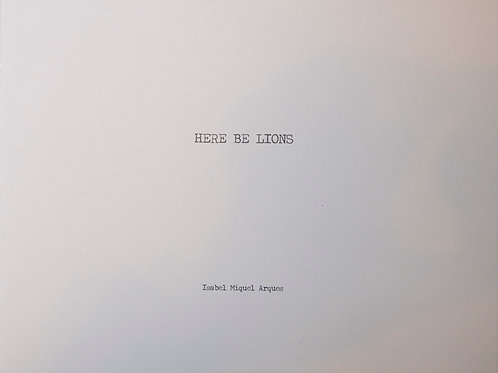 Here be lions by Isabel Miquel Arques SPECIAL
