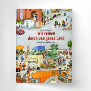 Wir reisen durch das ganze Land: Mein Wimmelbilderbuch