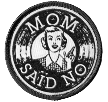 Mom Said No Patch