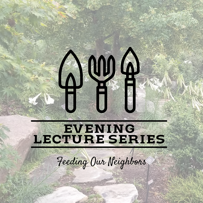 Evening Lecture Series: Feeding Our Neighbors