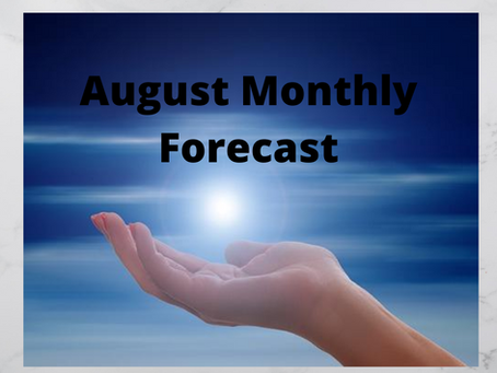 August Monthly Forecast
