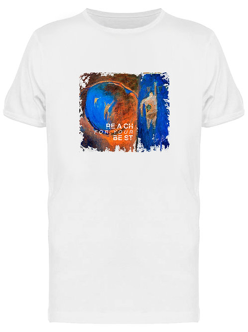 Reach for your Best Men's White T-shirt