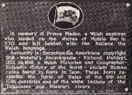 Prince Madoc is believed to have landed at Mobile Bay in Alabama before settling up the Mississippi River.