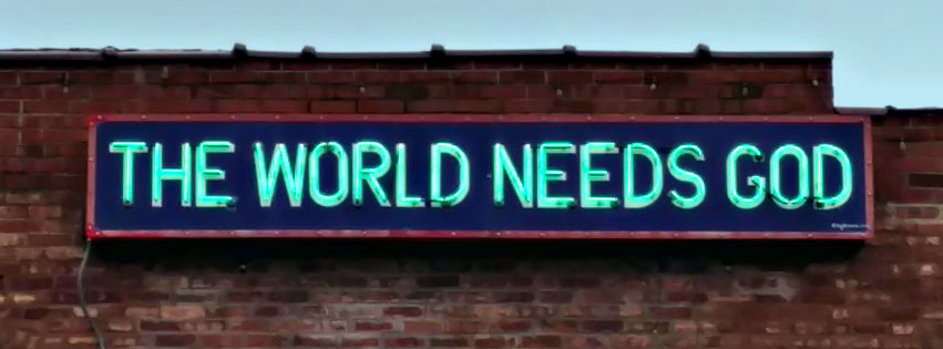 The World Needs God Neon Sign Hillsboro Illinois restored in 2017
