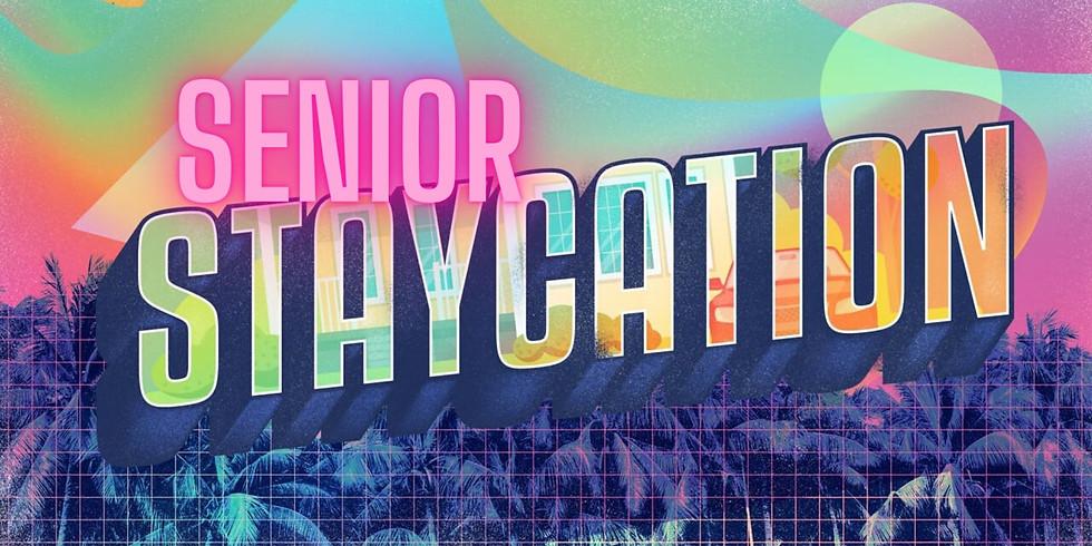 HS Senior Stay-cation