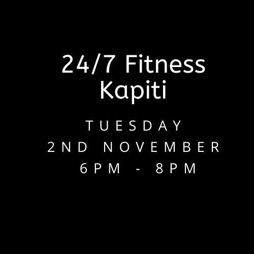 Tuesday 2nd November 24/7 Fitness Kapiti