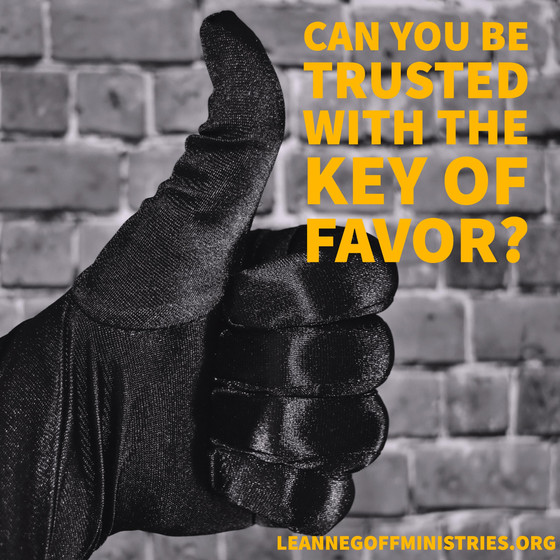 Do You Have the Key of Favor?