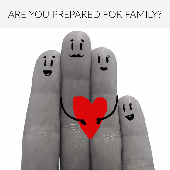 Are You Ready For Your Family?