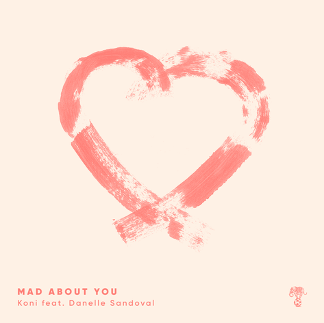 Koni - Mad About You (Feat. Danelle Sandoval)