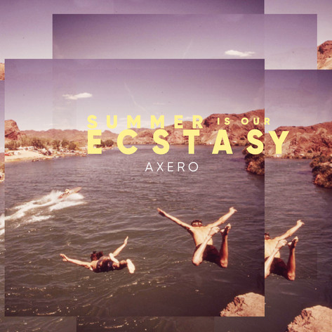 Axero - Summer Is Our Ecstasy