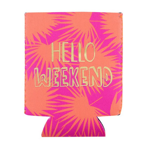Hello Weekend Koozie