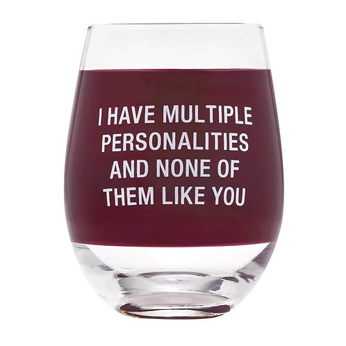 I have Multiple Personalities wine glass