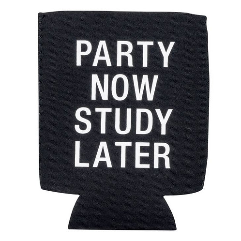Party Now Study Later Koozie