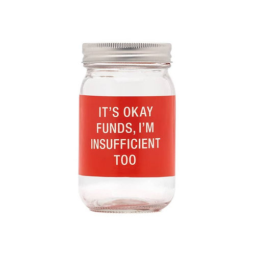 It's Okay Funds, I'm Insufficient Too Glass Bank