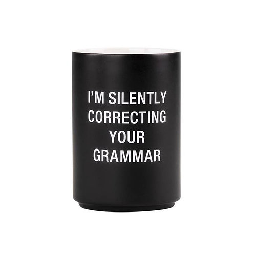 I'm Silently Correcting Your Grammar Pencil Cup