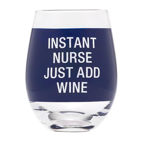 Instant Nurse Just Add Wine Glass